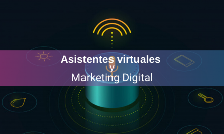 Uso de Asistentes Virtuales en Marketing, ¡Todo lo Que Debés Saber!